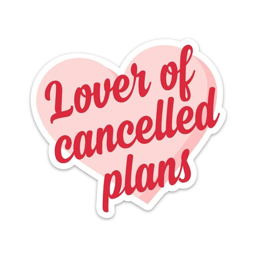 Lover Of Cancelled Plans Sticker - COMMON DEAR