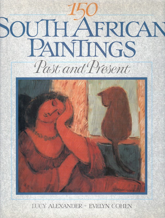 150 SOUTH AFRICAN PAINTINGS, past and present
