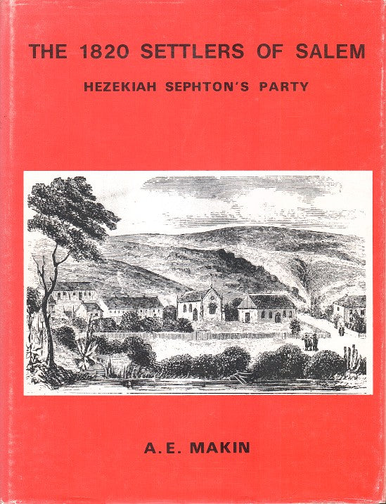 THE 1820 SETTLERS OF SALEM, Hezekiah Sephton's party, with illustrations, maps and appendices