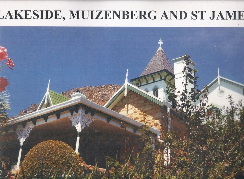 LAKESIDE, MUIZENBERG AND ST JAMES, a heritage survey of the built environment and other conservation-worthy objects