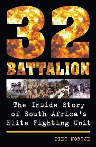32 BATTALION, the inside story of South Africa's elite fighting unit