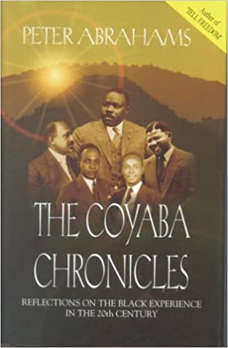 THE COYABA CHRONICLES, reflections on the black experience in the 20th century