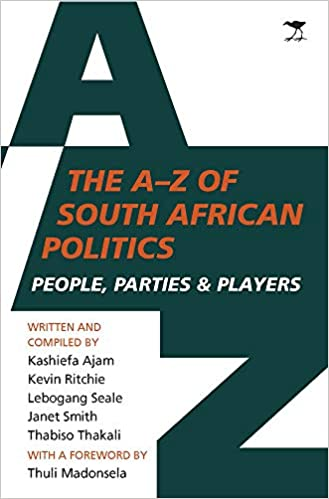 THE A-Z OF SOUTH AFRICAN POLITICS, people, parties and players