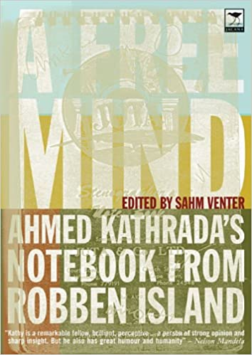 A FREE MIND, Ahmed Kathrada's notebooks from Robben Island