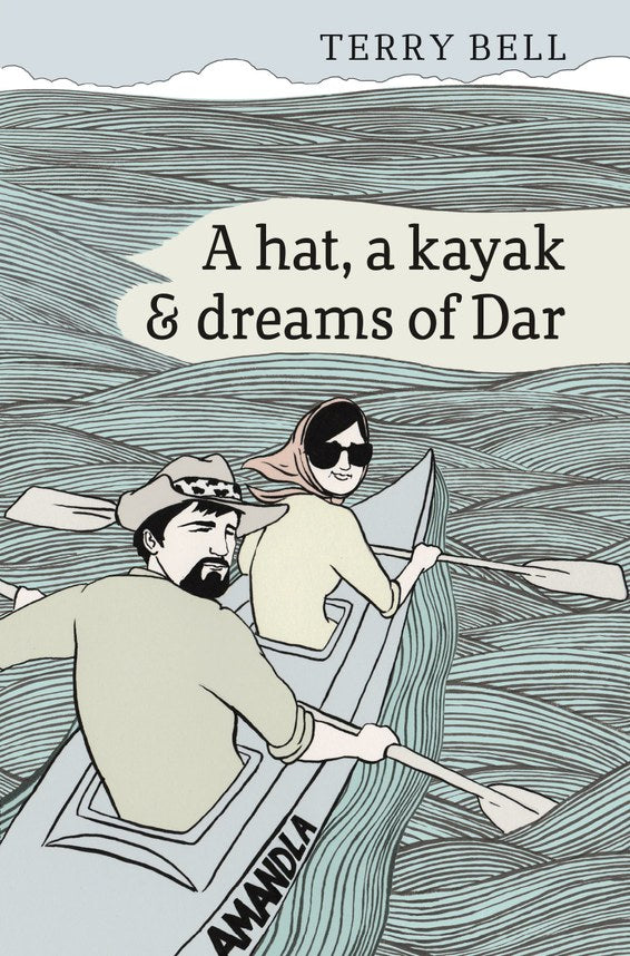 A HAT, A KAYAK & DREAMS OF DAR