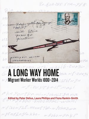 A LONG WAY HOME, migrant worker worlds 1800-2014