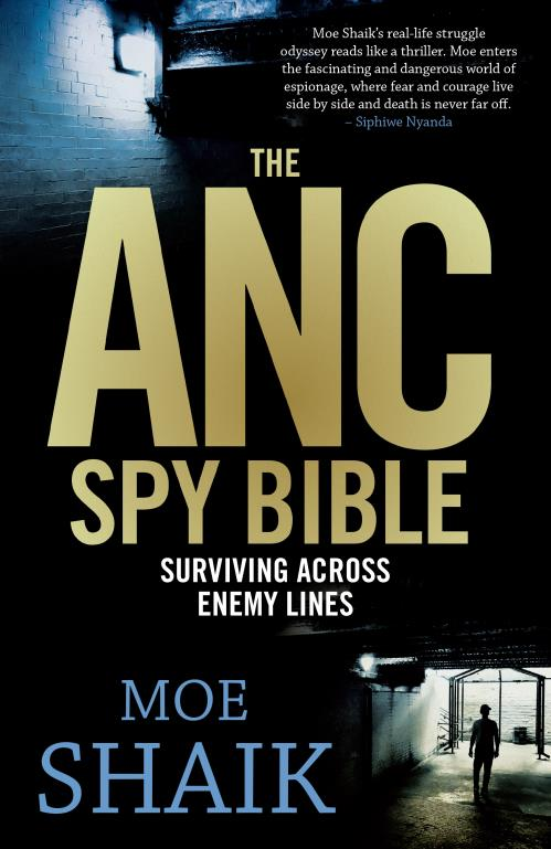 THE ANC SPY BIBLE, surviving across enemy lines