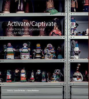 ACTIVATE/ CAPTIVATE, collections re-engagement at Wits Art Museum