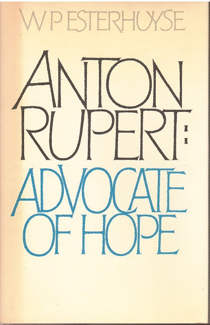 ANTON RUPERT, advocate of hope