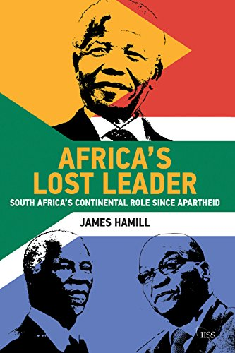 AFRICA'S LOST LEADER, South Africa's continental role since apartheid