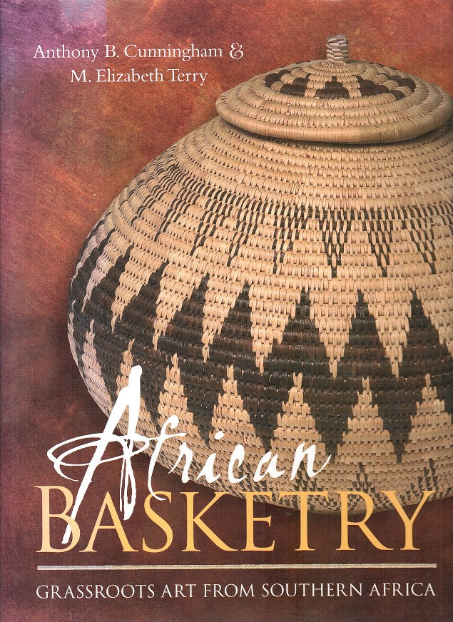 AFRICAN BASKETRY, grassroots art from southern Africa