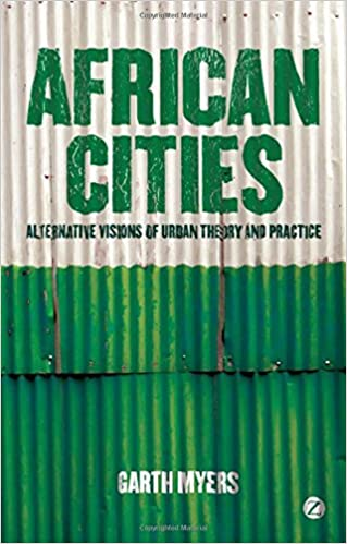 AFRICAN CITIES, alternative visions of urban theory and practice