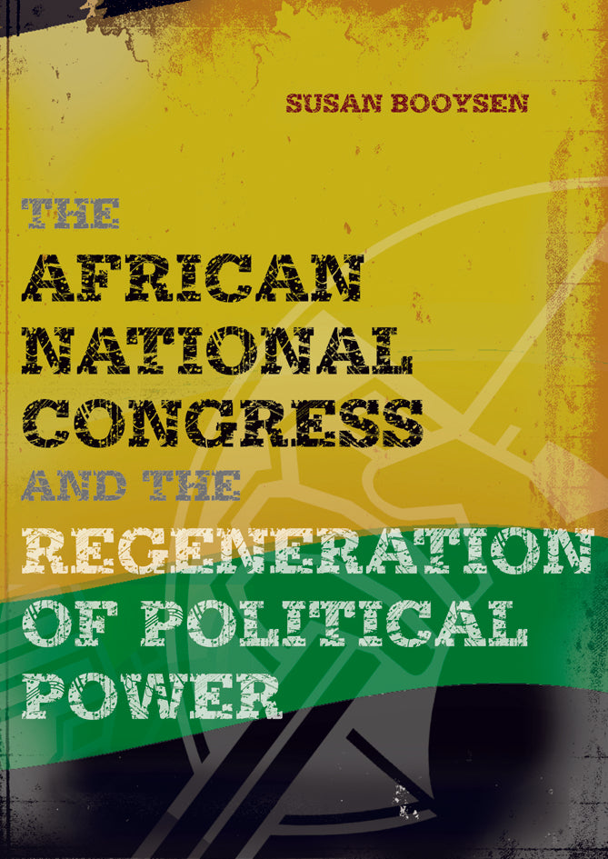 THE AFRICAN NATIONAL CONGRESS, and the regeneration of political power