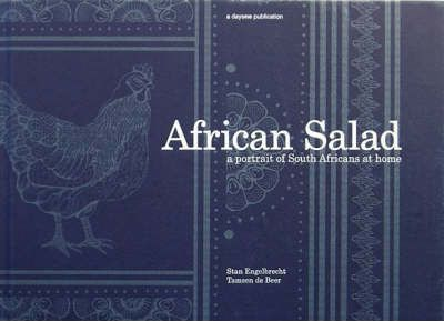 AFRICAN SALAD, a portrait of South Africans at home