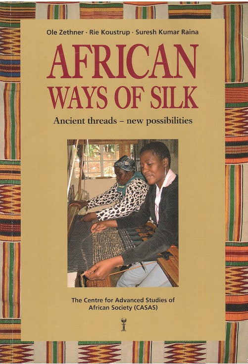 AFRICAN WAYS OF SILK, ancient threads - new possibilities