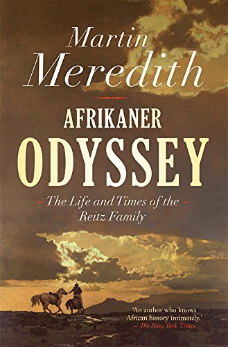 AFRIKANER ODYSSEY, the life and times of the Reitz family
