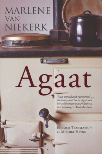 AGAAT, translated from the Afrikaans by Michiel Heyns