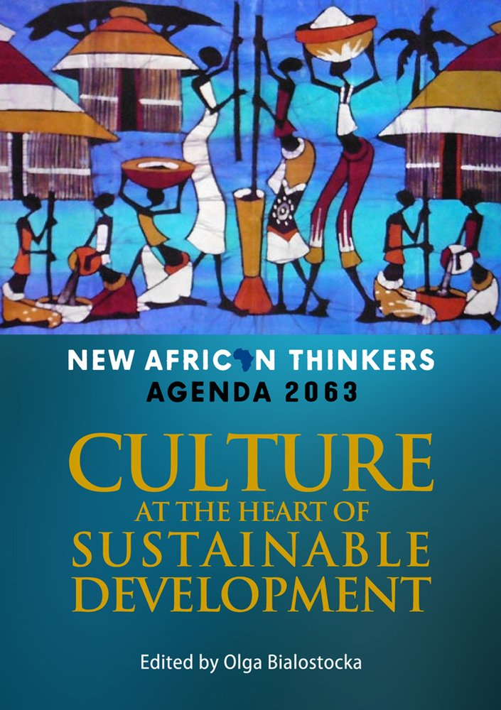 NEW AFRICAN THINKERS, culture at the heart of sustainable development, Agenda 2063