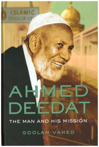 AHMED DEEDAT, the man and his mission
