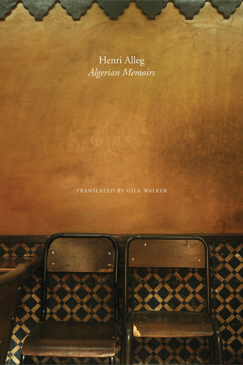 THE ALGERIAN MEMOIRS. days of hope and combat