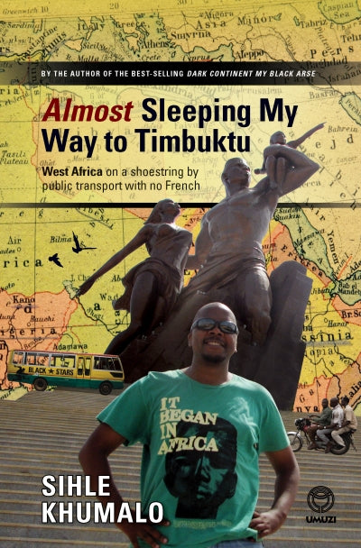 ALMOST SLEEPING MY WAY TO TIMBUKTU, West Africa on a shoestring by public transport with no French