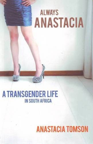 ALWAYS ANASTACIA, a transgender life in South Africa