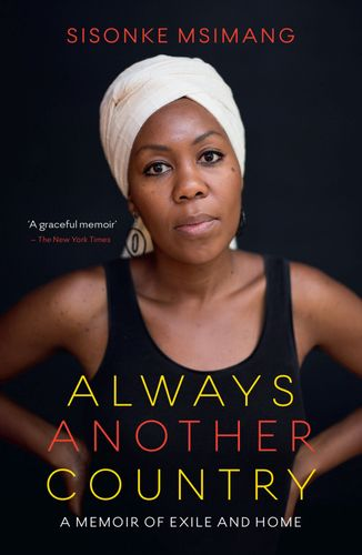 ALWAYS ANOTHER COUNTRY, a memoir of exile and home