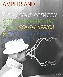 AMPERSAND, a dialogue between contemporary art from South Africa & the Daimler Art Collection
