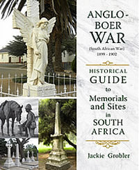 ANGLO-BOER WAR (South African War) 1899-1902, historical guide to memorials and sites in South Africa
