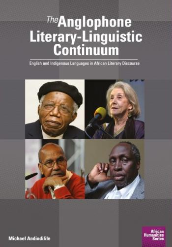 THE ANGLOPHONE LITERARY-LINGUISTIC CONTINUUM, English and indigenous languages in African literary discourse