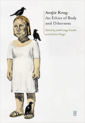 ANTJIE KROG, an ethics of body and otherness