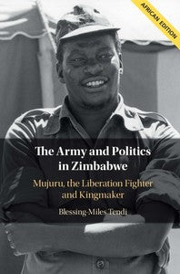 THE ARMY AND POLITICS IN ZIMBABWE, Mujuru, the liberation fighter and kingmaker