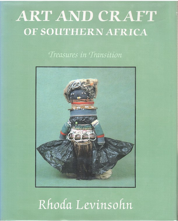 ART AND CRAFT OF SOUTHERN AFRICA, treasures in transition