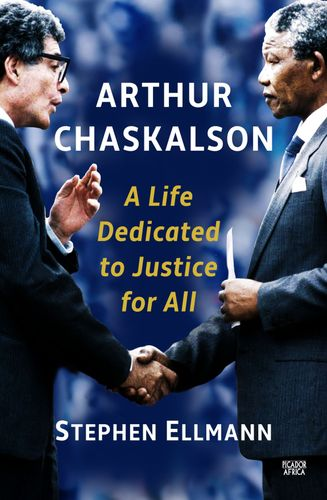 ARTHUR CHASKALSON, a life dedicated to justice for all