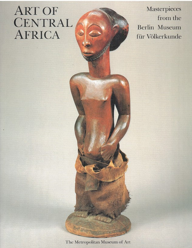 ART OF CENTRAL AFRICA, masterpieces from the Berlin Museum fur Volkerkunde