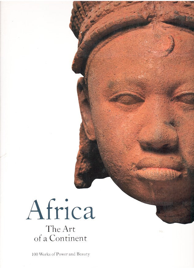 AFRICA, the art of a continent, 100 works of power and beauty