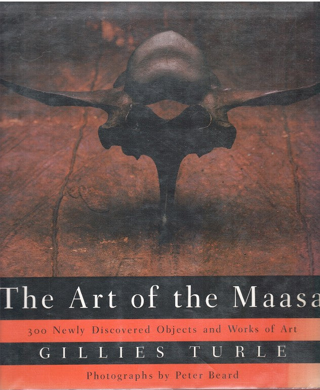 THE ART OF THE MAASAI, 300 newly discovered objects and works of art