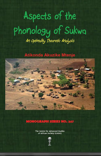 ASPECTS OF THE PHONOLOGY OF SUKWA, an optimality theoretic analysis