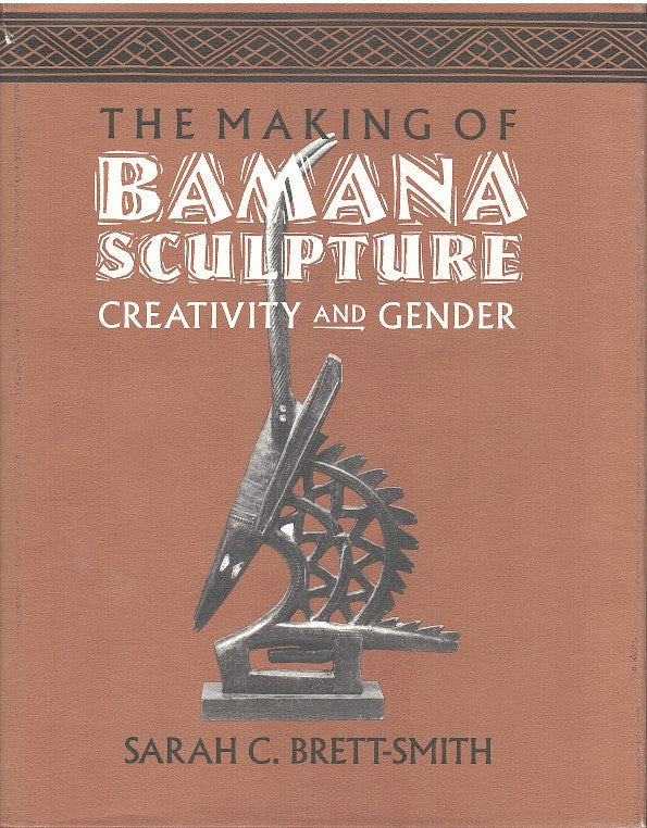 THE MAKING OF BAMANA SCULPTURE, creativity and gender