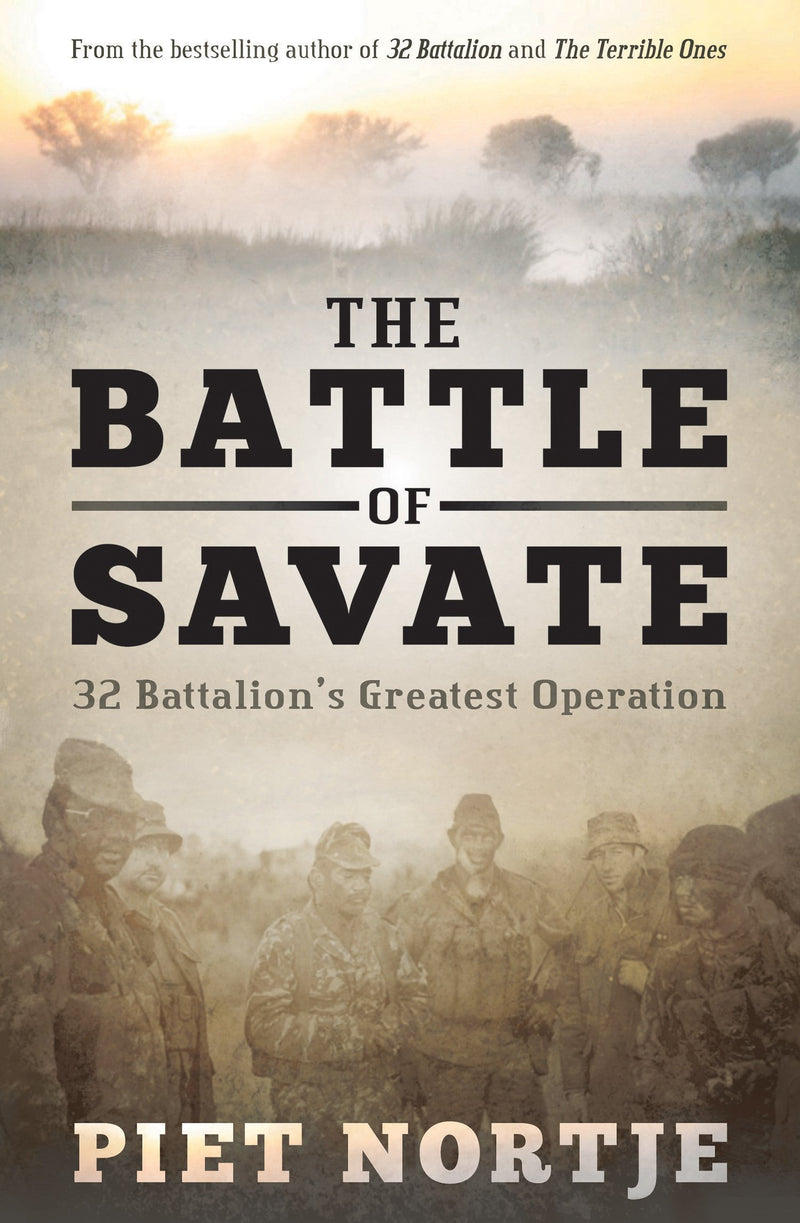 THE BATTLE OF SAVATE, 32 Battalion's greatest operation