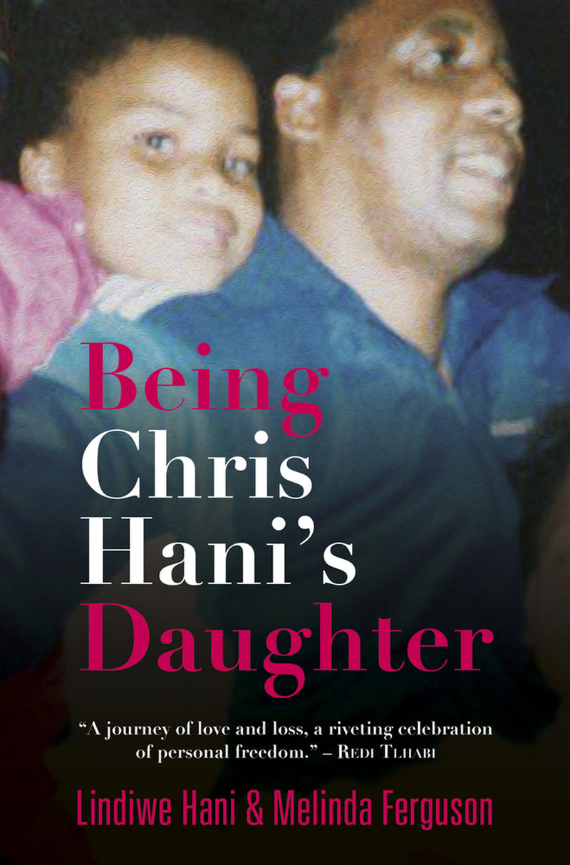 BEING CHRIS HANI'S DAUGHTER