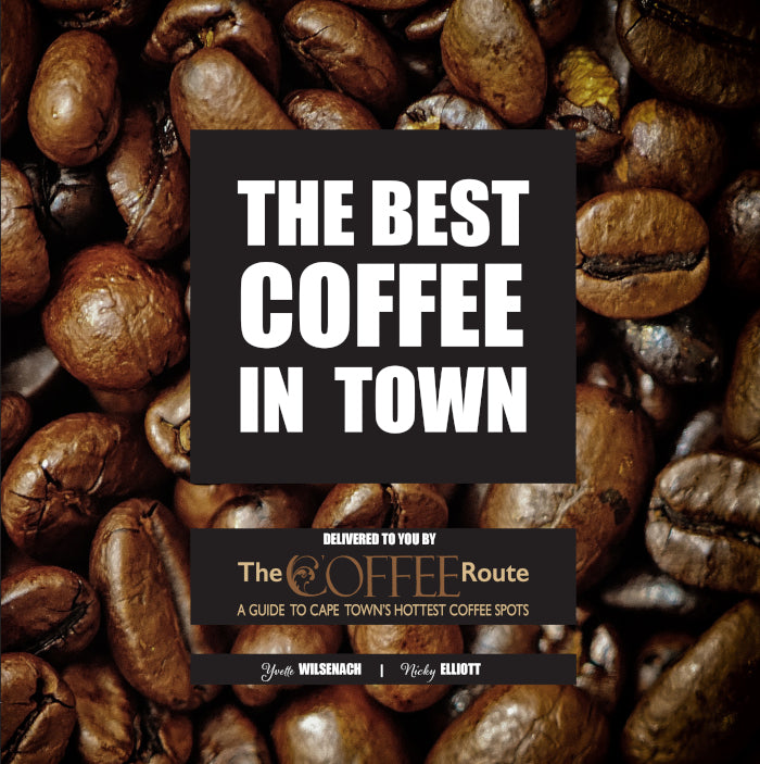 THE BEST COFFEE IN TOWN, the coffee route, a guide to Cape Town's hottest coffee spots
