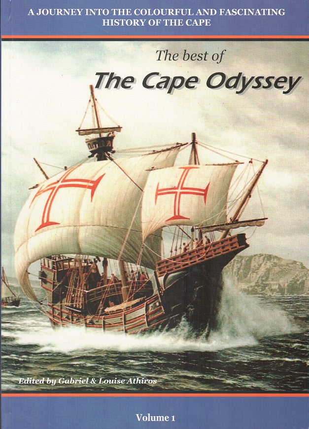 THE BEST OF THE CAPE ODYSSEY, a journey into the colourful and fascinating history of the Cape, Volume 1