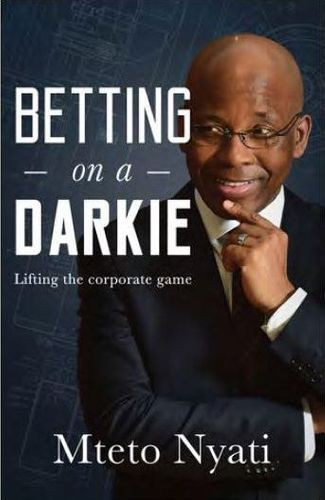 BETTING ON A DARKIE, lifting the corporate game