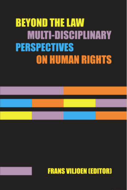 BEYOND THE LAW, multi-disciplinary perspectives on human rights