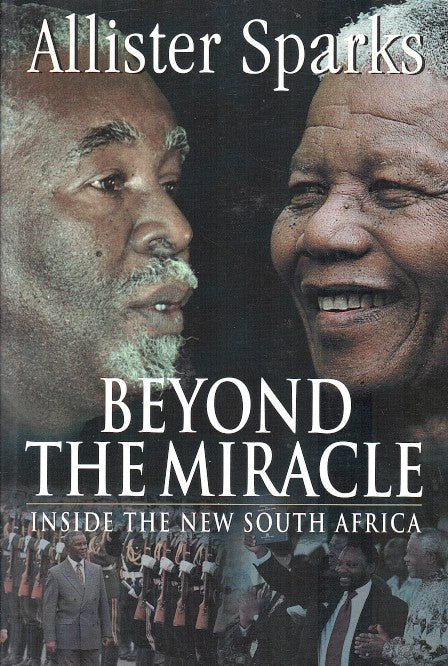 BEYOND THE MIRACLE, inside the new South Africa