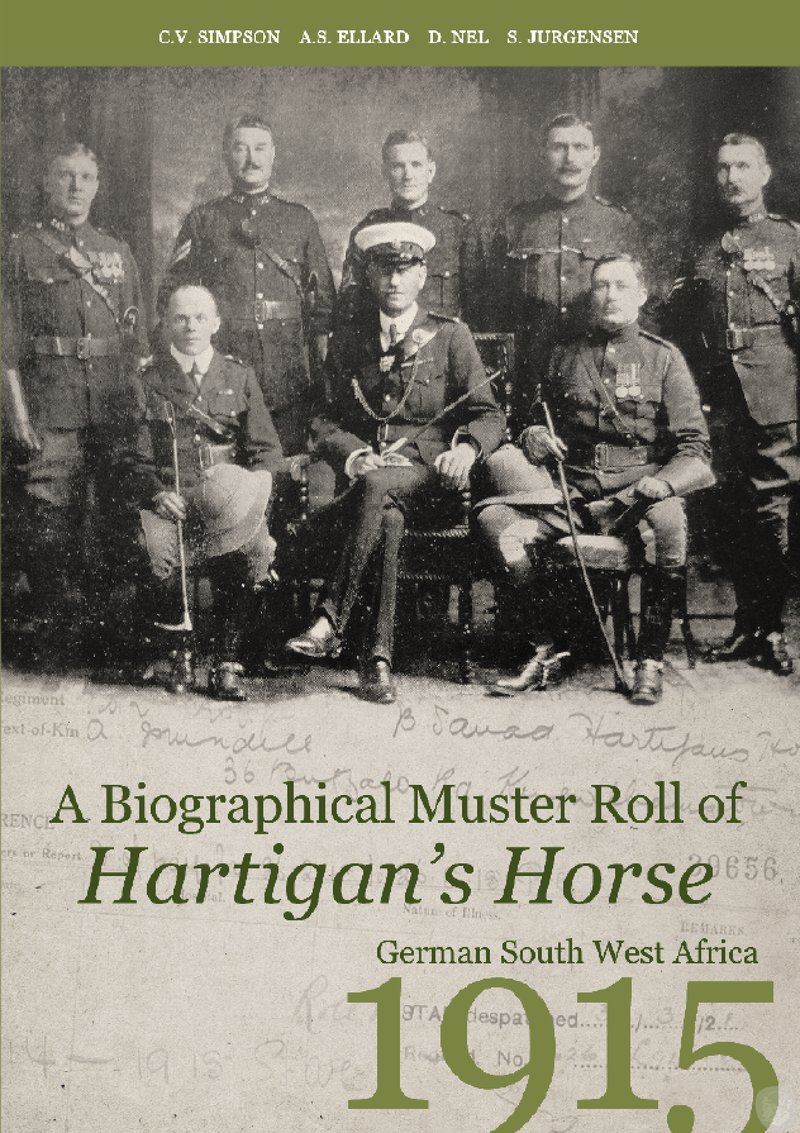 A BIOGRAPHICAL MUSTER ROLL OF HARTIGAN'S HORSE, German South West Africa, 1915