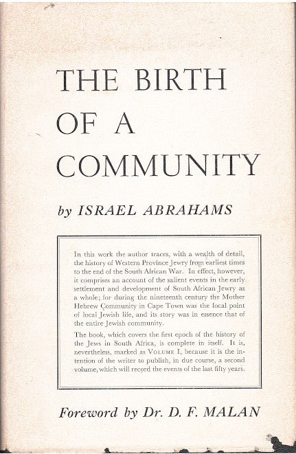 THE BIRTH OF A COMMUNITY, a history of Western Province Jewry from earliest times to the end of the South African War, 1902
