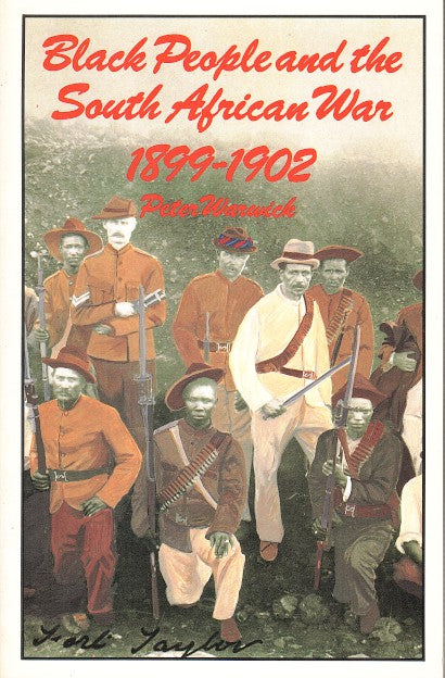 BLACK PEOPLE AND THE SOUTH AFRICAN WAR, 1899-1902