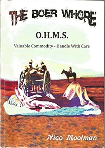THE BOER WHORE, O.H.M.S. valuable commodity - handle with care